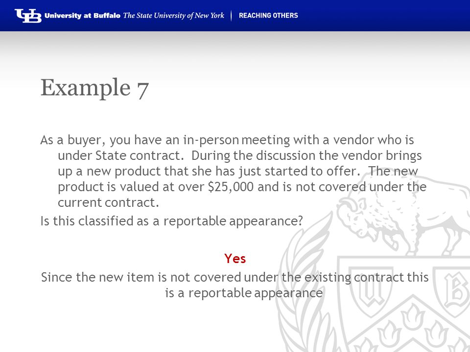 Example 7 As a buyer, you have an in-person meeting with a vendor who is under State contract.