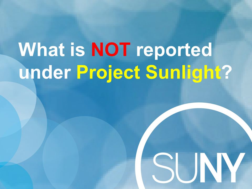 What is NOT reported under Project Sunlight?