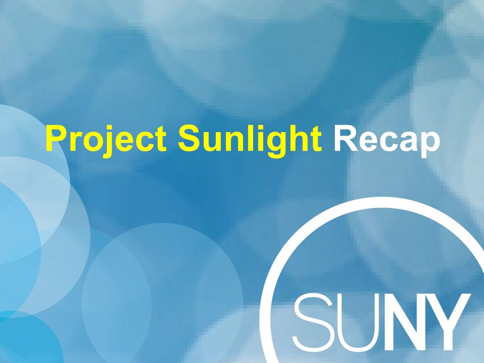 Project Sunlight Recap