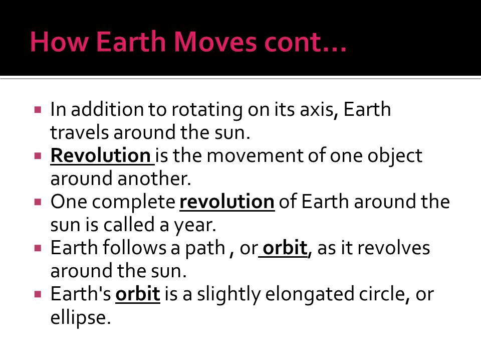  What are the two major motions of Earth as it travels through space.