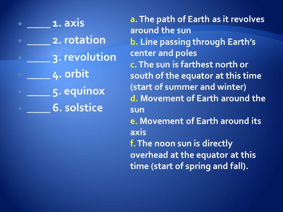  ____ 1.axis  ____ 2. rotation  ____ 3. revolution  ____ 4.