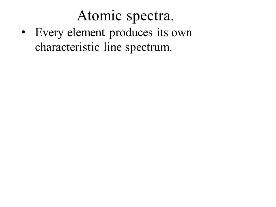 Every element produces its own characteristic line spectrum.
