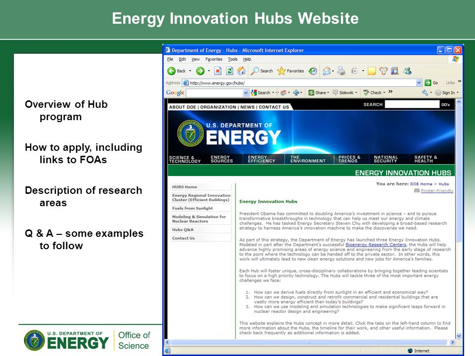 Energy Innovation Hubs Website 16 Overview of Hub program How to apply, including links to FOAs Description of research areas Q & A – some examples to