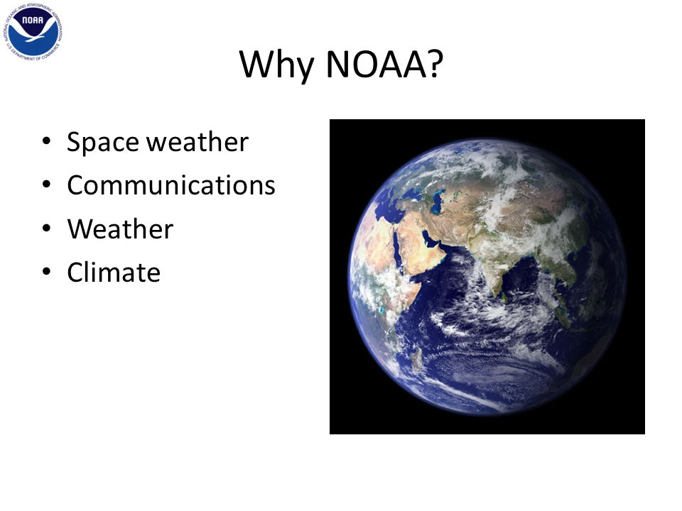 Why NOAA Space weather Communications Weather Climate