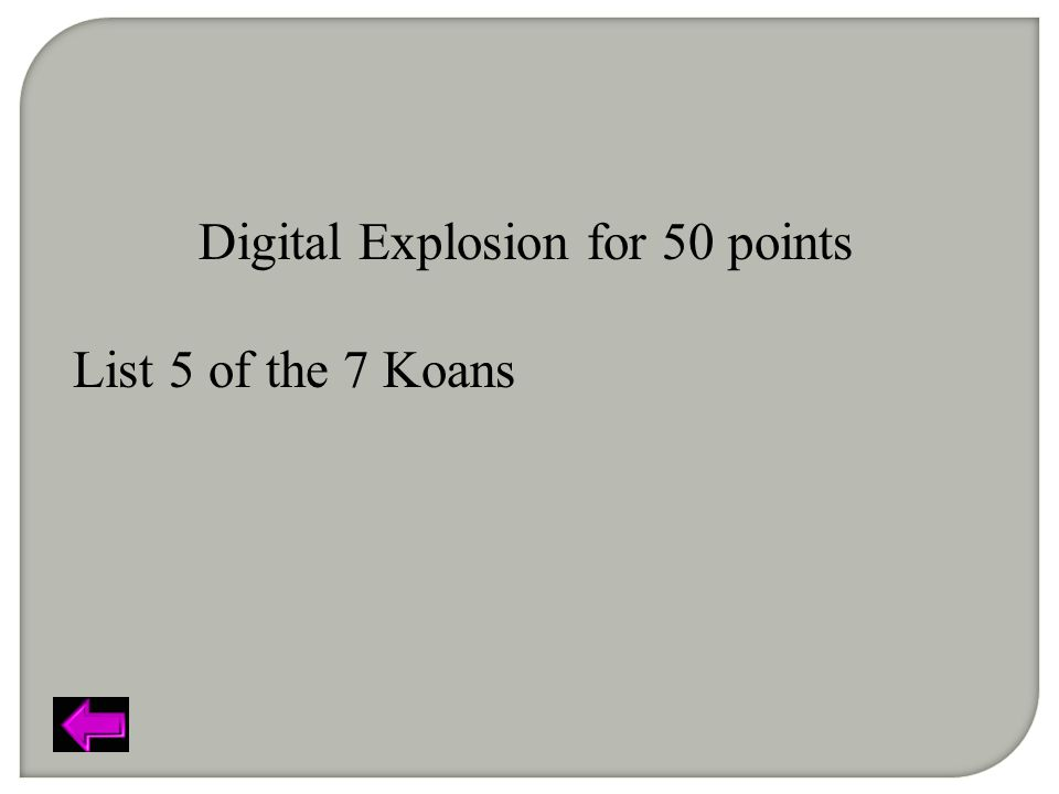 Digital Explosion for 50 points List 5 of the 7 Koans