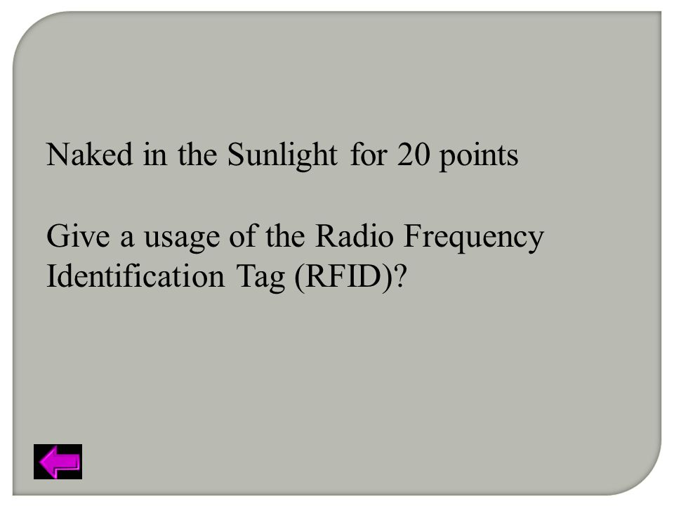Naked in the Sunlight for 20 points Give a usage of the Radio Frequency Identification Tag (RFID)