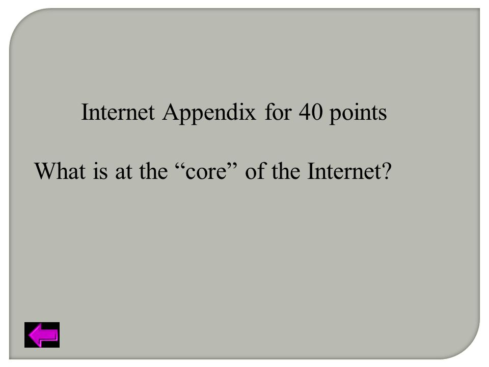 Internet Appendix for 40 points What is at the core of the Internet