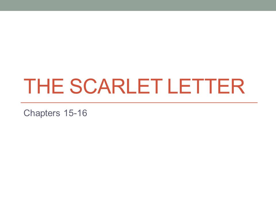 THE SCARLET LETTER Chapters 15-16