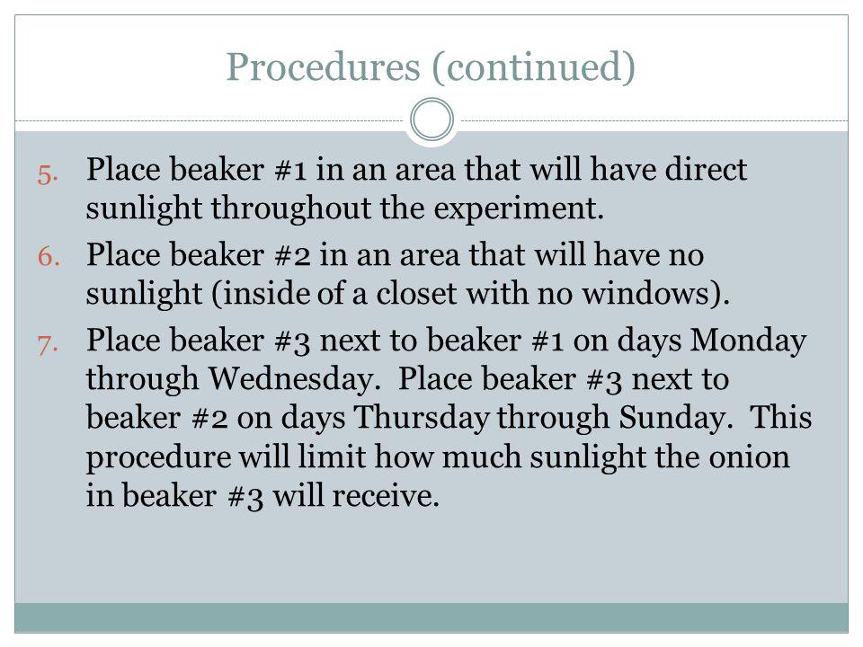 Procedures (continued) 8.