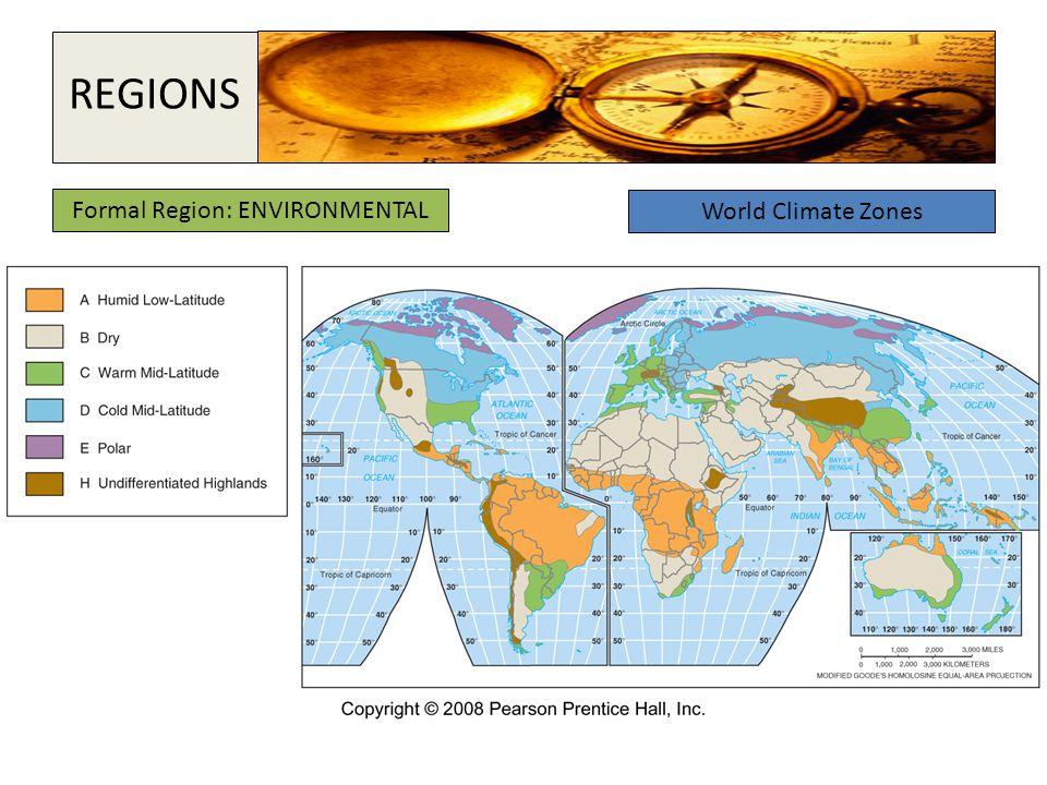 Formal Region: ENVIRONMENTAL World Climate Zones REGIONS