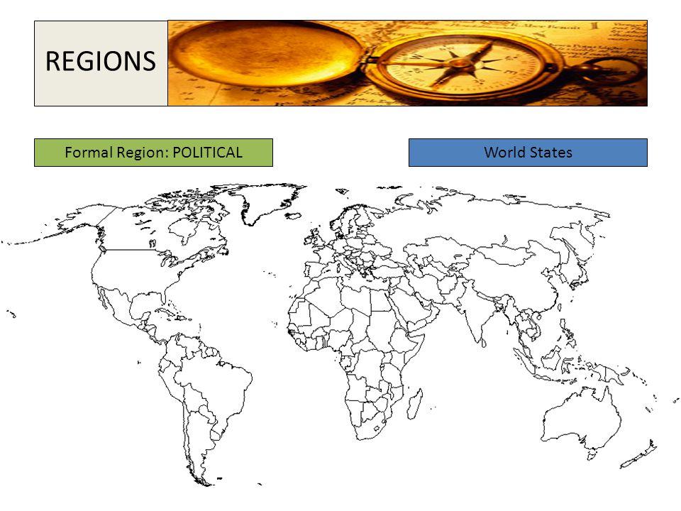 Formal Region: POLITICAL World States REGIONS