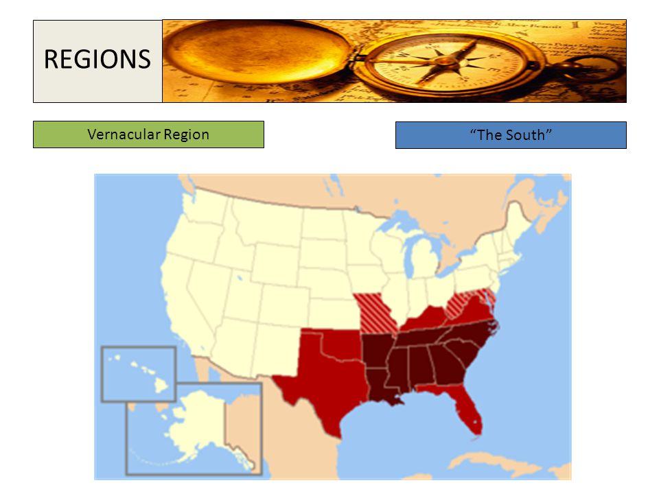 """Vernacular Region """"The South"""" REGIONS"""