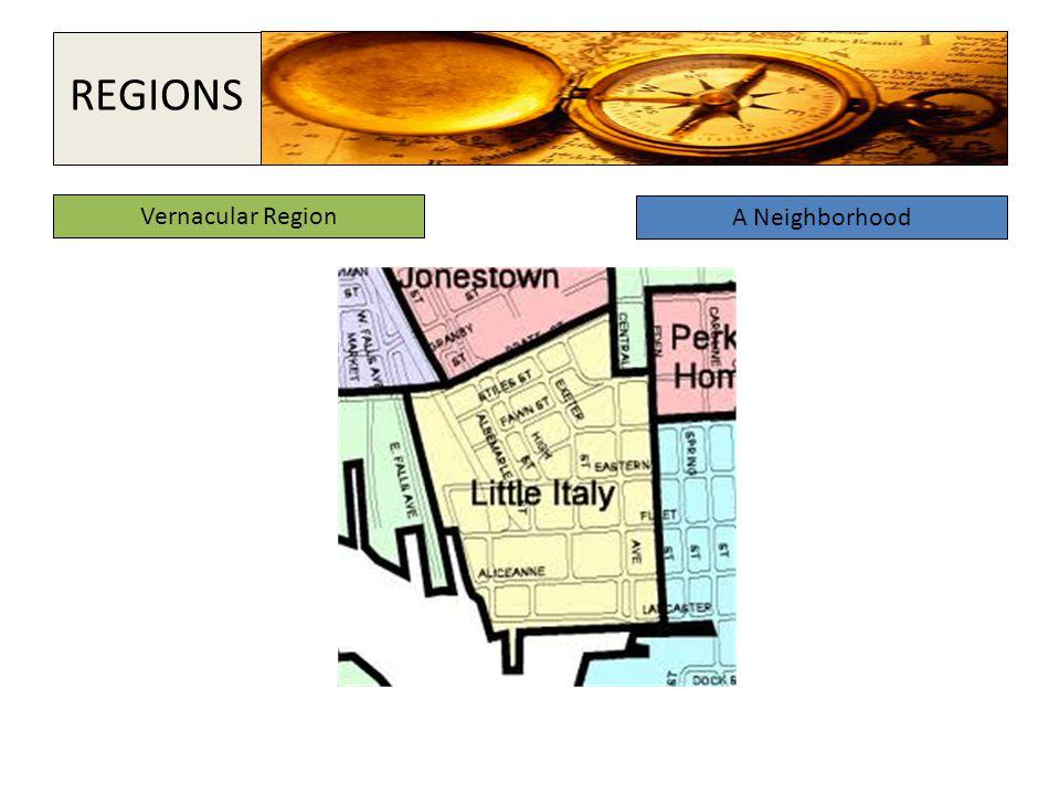 Vernacular Region A Neighborhood REGIONS