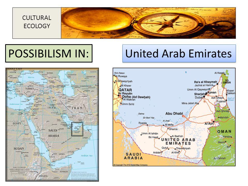 United Arab Emirates POSSIBILISM IN: CULTURAL ECOLOGY