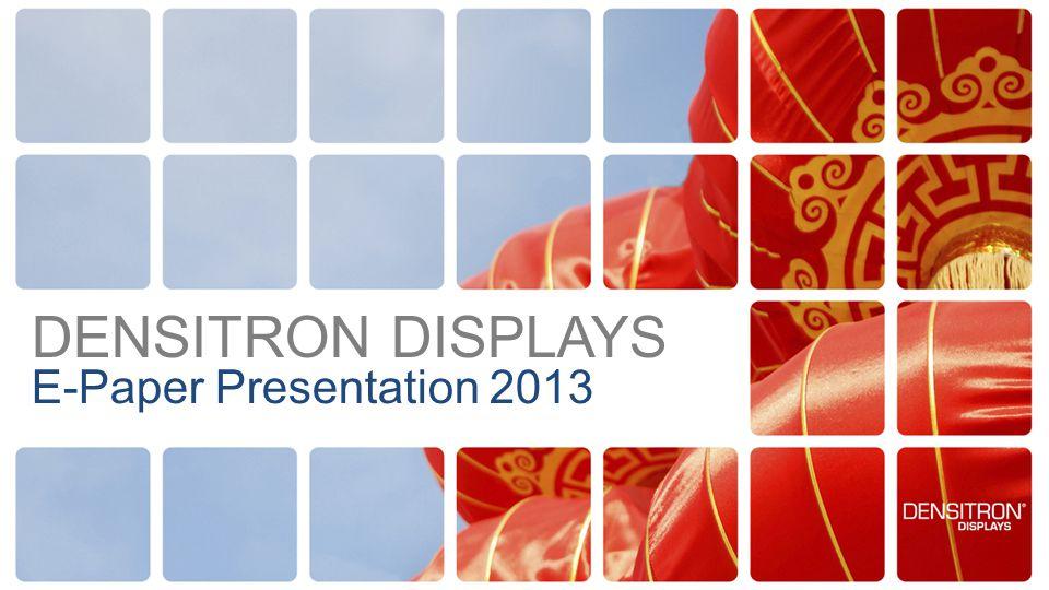 E-Paper Presentation 2013 DENSITRON DISPLAYS