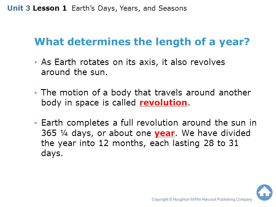 What determines the length of a year? As Earth rotates on its axis, it also revolves around the sun. The motion of a body that travels around another