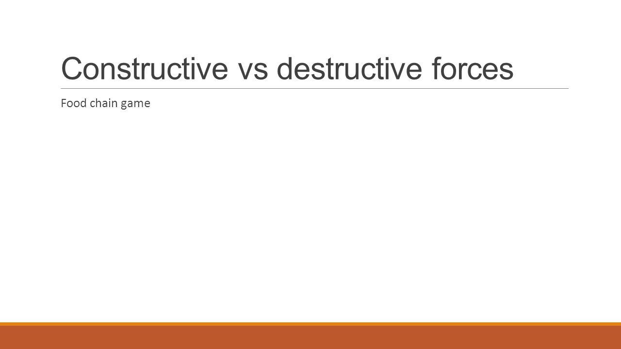 Constructive vs destructive forces Food chain game