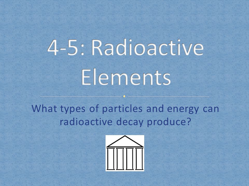 What do you know about radioactivity?