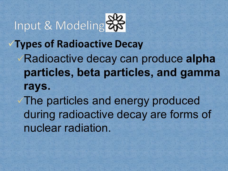Types of Radioactive Decay Alpha and beta decay are almost always accompanied by gamma radiation.