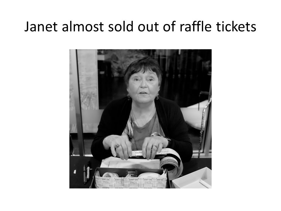 Janet almost sold out of raffle tickets