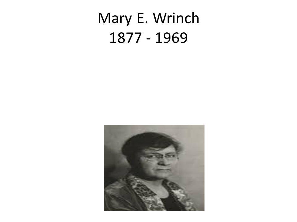 Mary E. Wrinch 1877 - 1969
