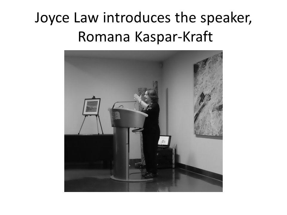 Joyce Law introduces the speaker, Romana Kaspar-Kraft