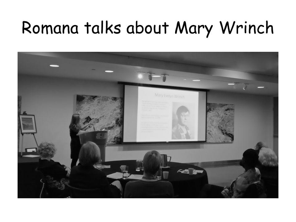 Romana talks about Mary Wrinch