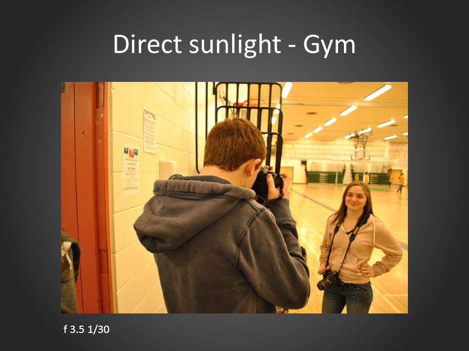 Direct sunlight - Gym f 3.5 1/30