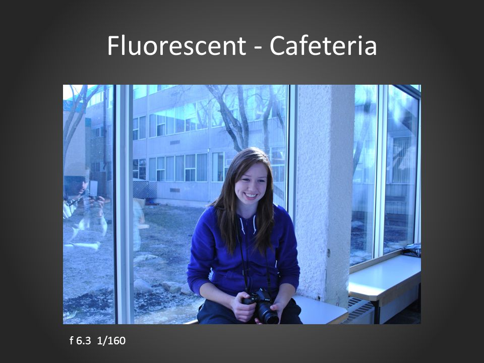 Fluorescent - Cafeteria f 6.3 1/160