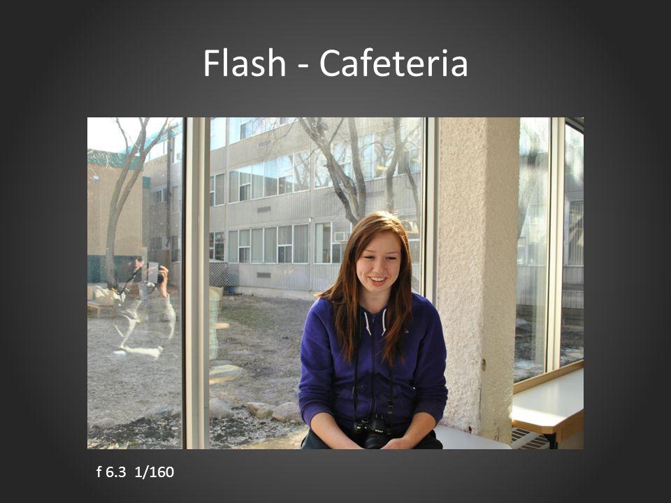 Flash - Cafeteria f 6.3 1/160