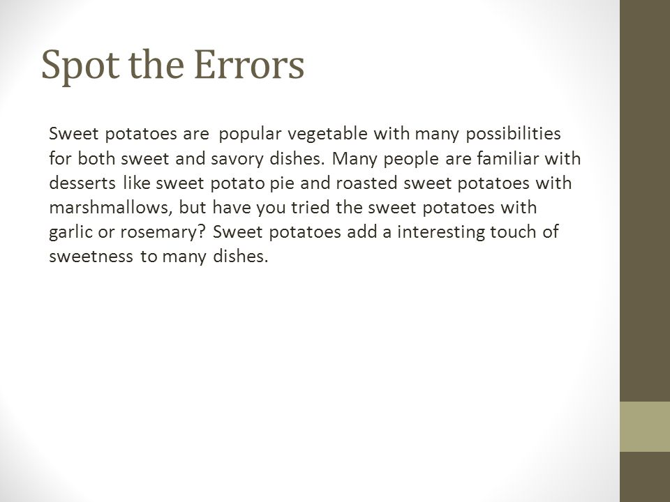 A Correct Version Sweet potatoes are a popular vegetable with many possibilities for both sweet and savory dishes.