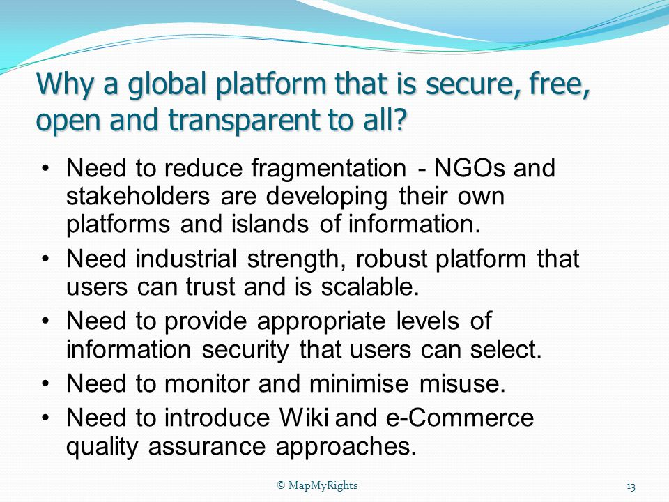 Why a global platform that is secure, free, open and transparent to all.