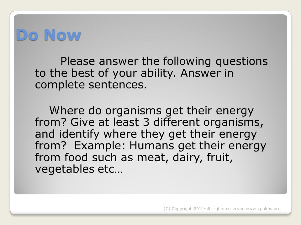 Do Now Please answer the following questions to the best of your ability.