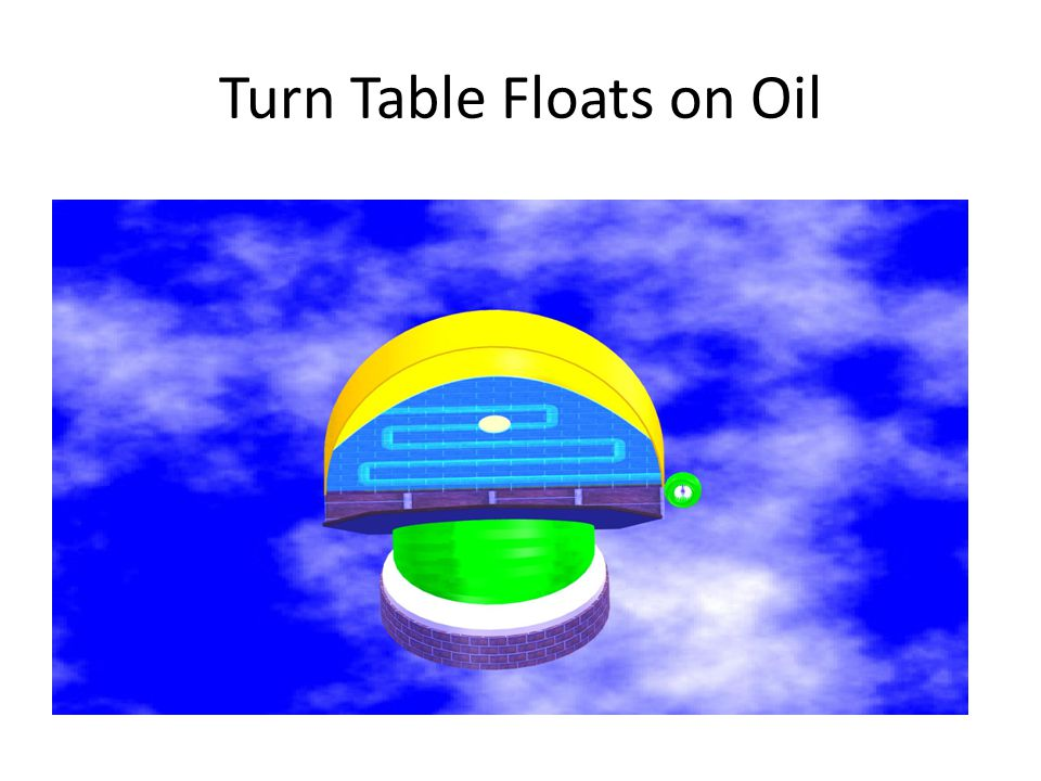 Turn Table Floats on Oil