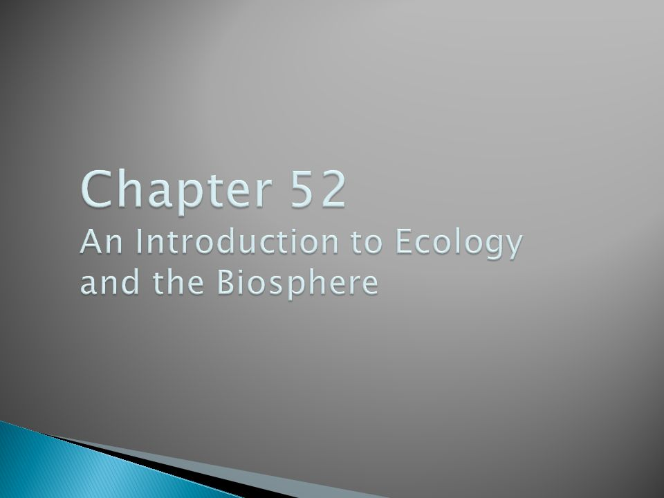  Know what is involved with the study of Ecology .