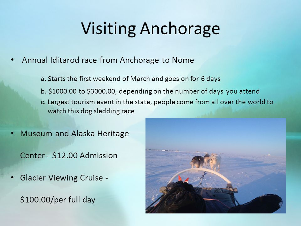 Visiting Anchorage Annual Iditarod race from Anchorage to Nome a.