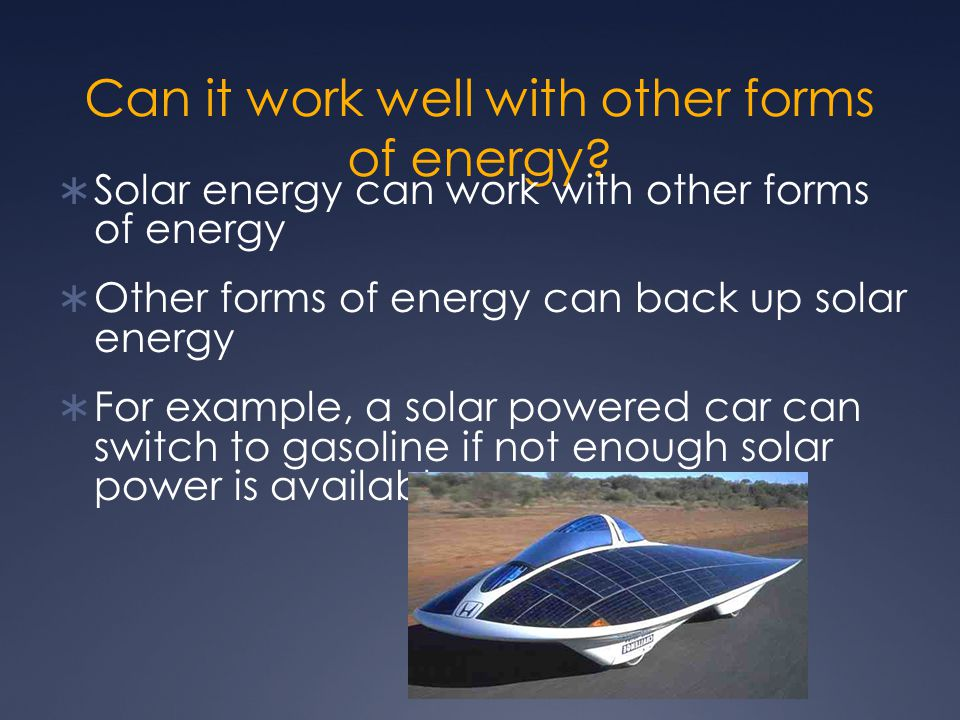 Can it work well with other forms of energy.