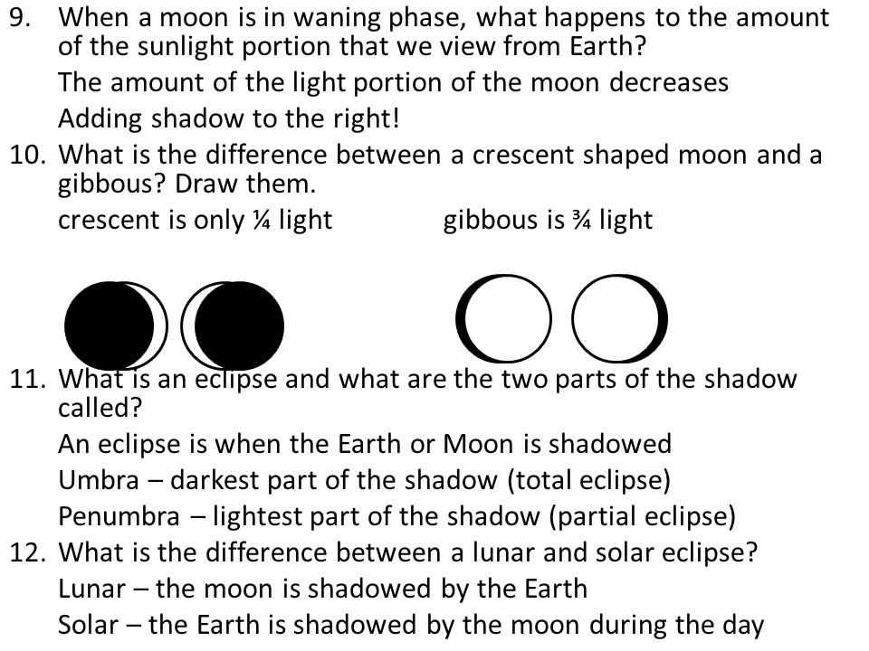 9.When a moon is in waning phase, what happens to the amount of the sunlight portion that we view from Earth.