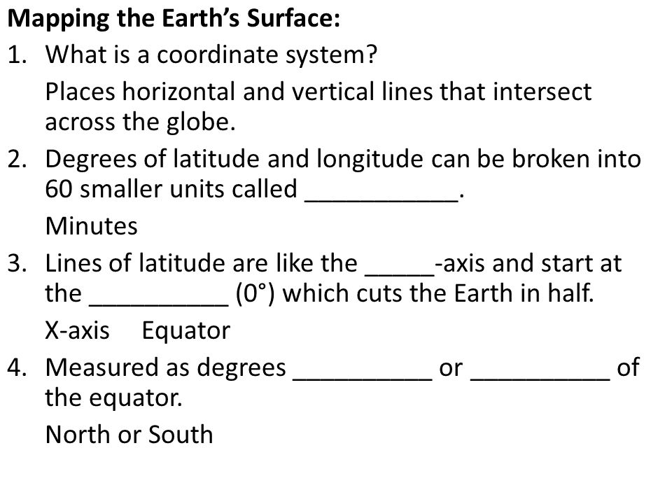 5.Each of the poles are _____° 90 ° N or S 6.Lines of longitude are like the __________ and start at the __________ __________ (0°).