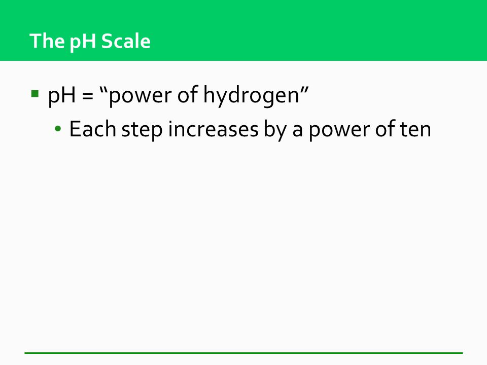 The pH Scale  Measurement system that indicates the concentration of H + ions in solution.