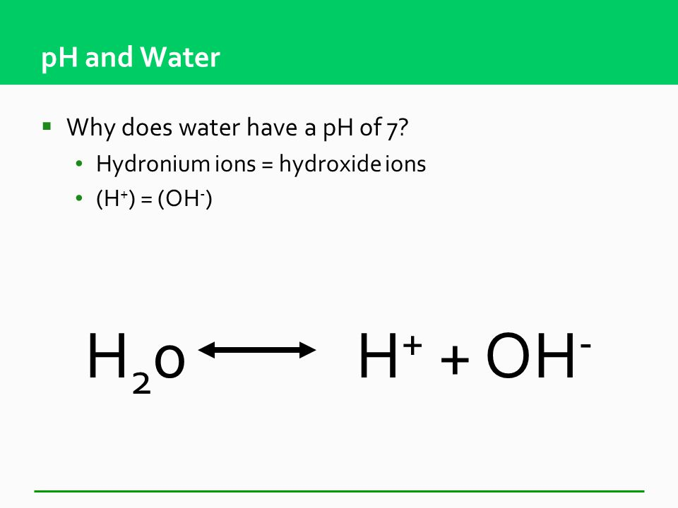 pH Calculations  Remember: Concentration of H+ and OH- always equals 10 -14 M or pH 14  Example: [H+] = 10 -6 M pH is 6: weak acid [OH-] = 10 -8 M