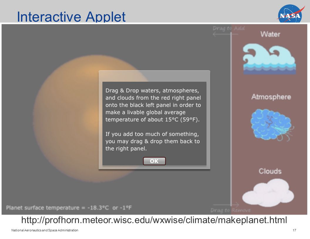 National Aeronautics and Space Administration 17 Interactive Applet http://profhorn.meteor.wisc.edu/wxwise/climate/makeplanet.html
