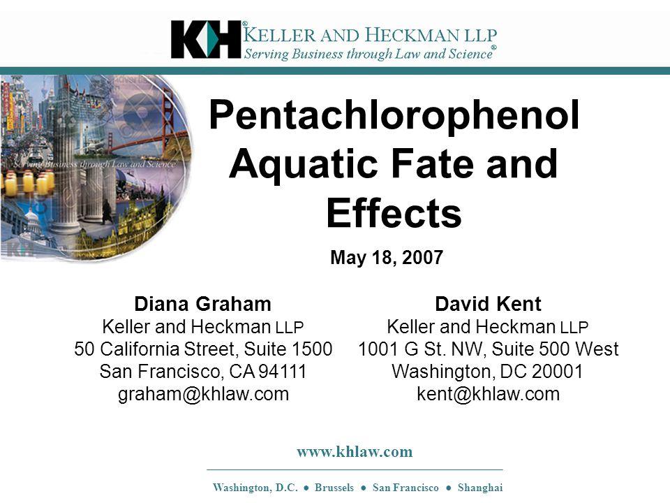 32 │ www.khlaw.com │ K ELLER AND H ECKMAN LLP Copyright © 200732 Sediment Benchmarks Washington State has developed an apparent effects threshold (AET) penta standard for marine sediments at 360 µg/kg.
