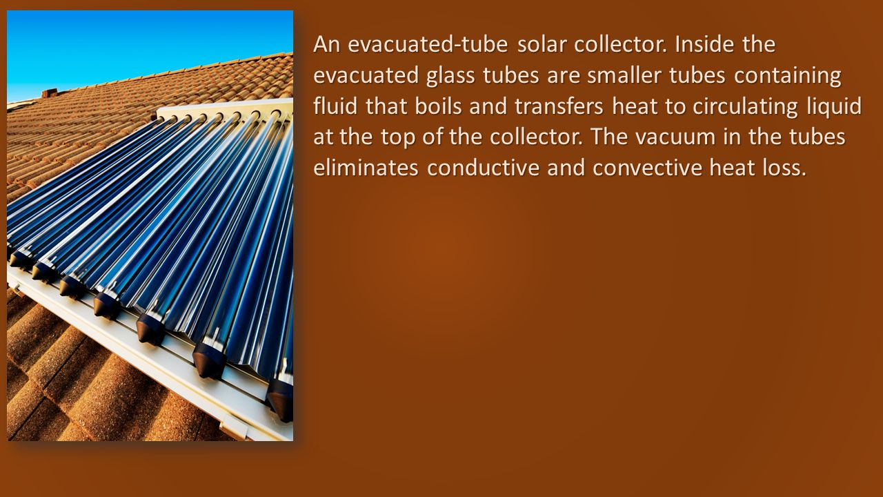 An evacuated-tube solar collector.