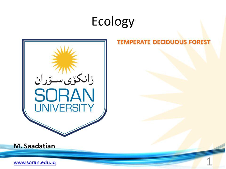 www.soran.edu.iq Ecology M. Saadatian TEMPERATE DECIDUOUS FOREST 1