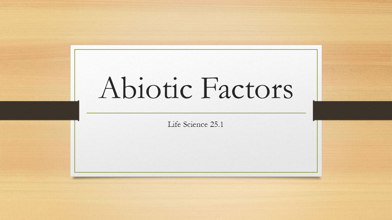Abiotic Factors Life Science 25.1