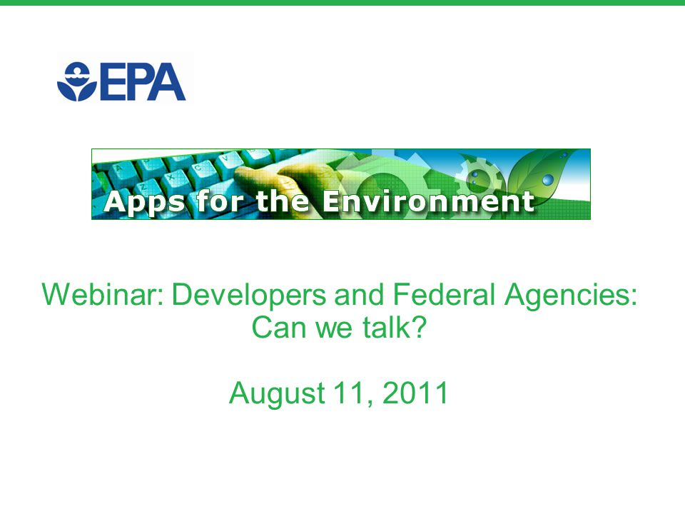 Webinar: Developers and Federal Agencies: Can we talk August 11, 2011