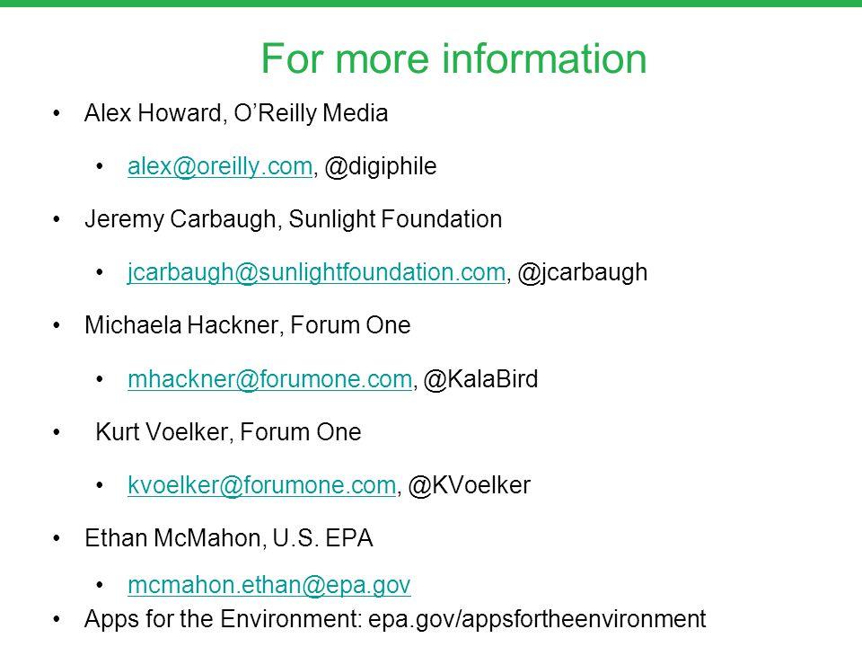 For more information Alex Howard, O'Reilly Media alex@oreilly.com, @digiphilealex@oreilly.com Jeremy Carbaugh, Sunlight Foundation jcarbaugh@sunlightf