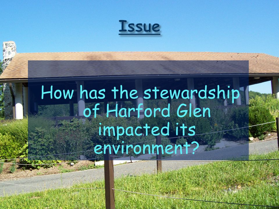 How has the stewardship of Harford Glen impacted its environment?