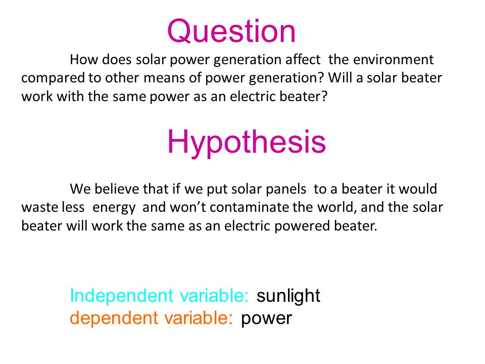 Question How does solar power generation affect the environment compared to other means of power generation? Will a solar beater work with the same po